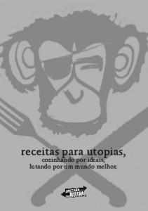 Receitas Para Utopias - Cozinhando Por Ideais e Lutando Por Um Mundo Melhor